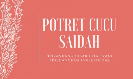 Potret Cucu Saidah: Penyandang Disabilitas yang Perjuangkan Inklusivitas