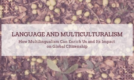 Language and Multiculturalism: How Multilingualism Can Enrich Us and Its Impact on Global Citizenship