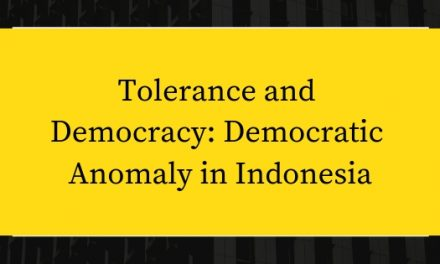 Tolerance and Democracy: Democratic Anomaly in Indonesia